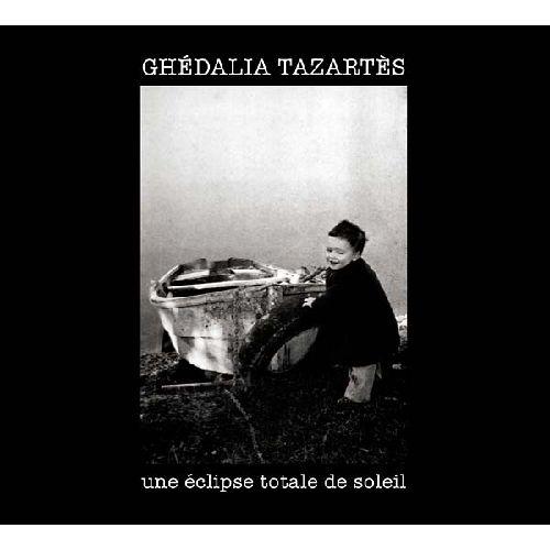 GHEDALIA TAZARTES / ゲダリア・タザルテス / UNE ECLIPSE TOTALE DE SOLEIL