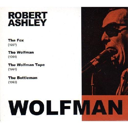 ROBERT ASHLEY / ロバート・アシュリー / WOLFMAN