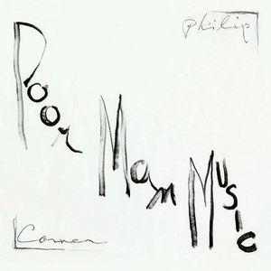 PHILIP CORNER / フィリップ・コナー / POOR MAN MUSIC