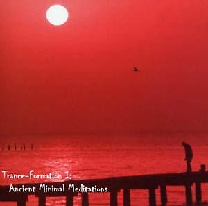 JD EMMANUEL / TRANCE-FORMATIONS I : ANCIENT MINIMAL MEDITATIONS