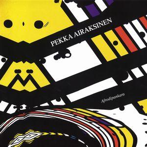 PEKKA AIRAKSINEN / AFRODIPANKARA (1984)