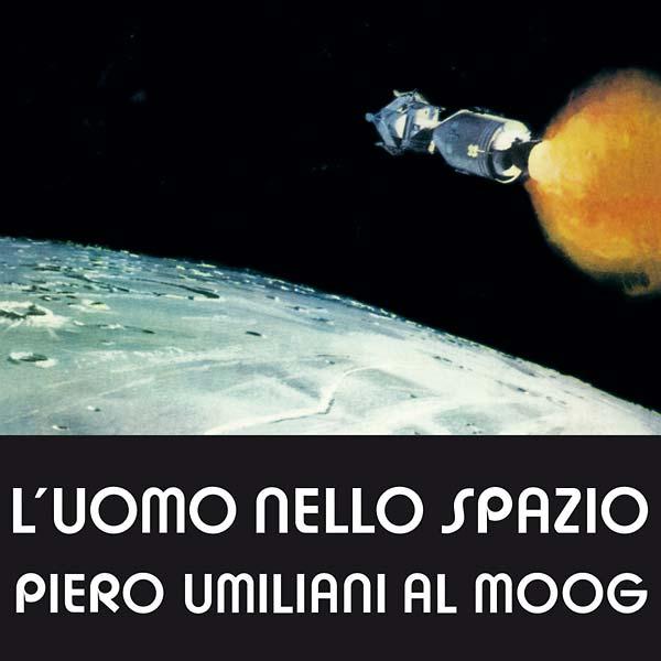 PIERO UMILIANI / ピエロ・ウミリアーニ / L'UOMO NELLO SPAZIO