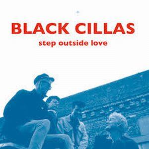 BLACK CILLAS / STEP OUTSIDE LOVE
