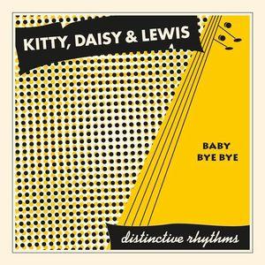 """KITTY, DAISY & LEWIS / キティー・デイジー & ルイス / BABY BYE BYE (7"""")"""
