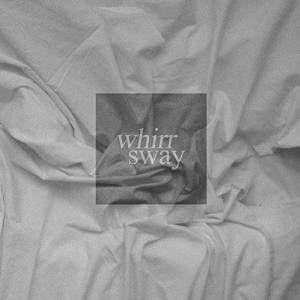 WHIRR / ワー / SWAY (LP)