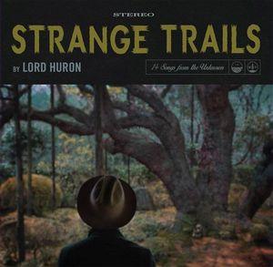 LORD HURON / STRANGE TRAILS (2LP+CD)