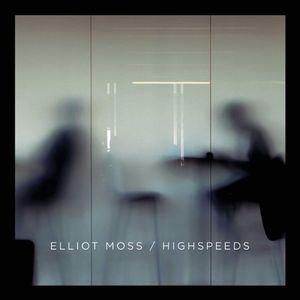ELLIOT MOSS / HIGHSPEEDS (LP)