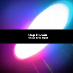 GAP DREAM / SHINE YOUR LIGHT / シャイン・ユア・ライト