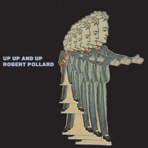 """ROBERT POLLARD / ロバート・ポラード / UP, UP AND UP (7"""")"""