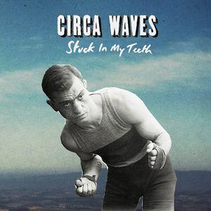 "CIRCA WAVES / サーカ・ウェーヴス / STUCK IN MY TEETH (7"")"
