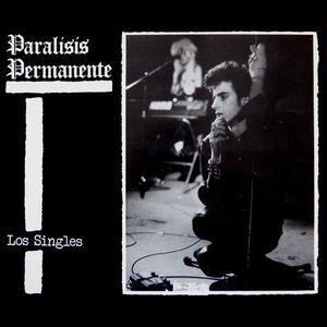 PARALISIS PERMANENTE / LOS SINGLES