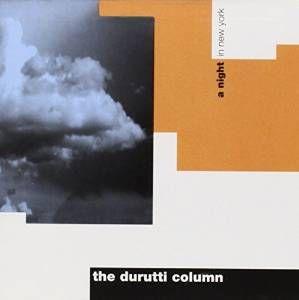 DURUTTI COLUMN / ドゥルッティ・コラム / NIGHT IN NEW YORK