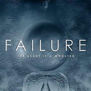 FAILURE / HEART IS A MONSTER