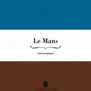 LE MANS / ENTRESEMANA (LP)