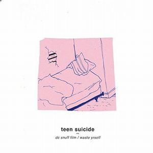 TEEN SUICIDE / DC SNUFF FILM / WASTE YRSELF (LP)