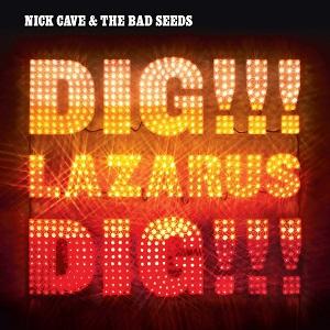 NICK CAVE & THE BAD SEEDS / ニック・ケイヴ&ザ・バッド・シーズ / DIG, LAZARUS, DIG!!! (2LP)