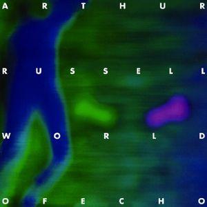 ARTHUR RUSSELL / アーサー・ラッセル / ワールド・オブ・エコー