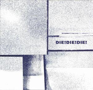 DIE! DIE! DIE! / ダイ・ダイ・ダイ / DIE! DIE! DIE! (LP)