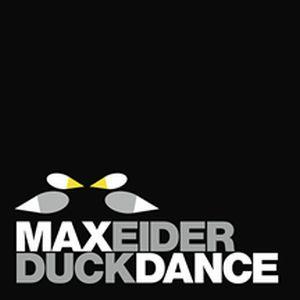 MAX EIDER / マックス・アイダー / DUCK DANCE / ダック・ダンス