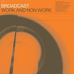 BROADCAST / ブロードキャスト / WORK & NON-WORK (LP)