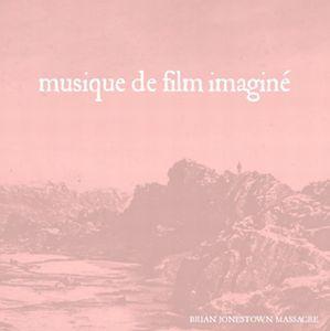BRIAN JONESTOWN MASSACRE / ブライアン・ジョーンズタウン・マサカー / MUSIQUE DE FILM IMAGINE / ミュジック・ド・フィルム・イマジニ