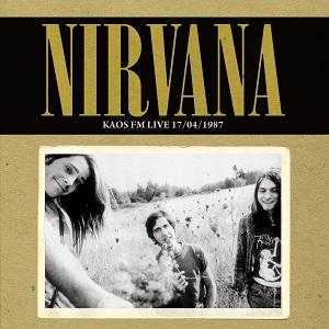 NIRVANA / ニルヴァーナ / KAOS FM LIVE 17/04/1987