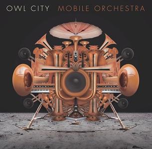 OWL CITY / アウル・シティー / MOBILE ORCHESTRA