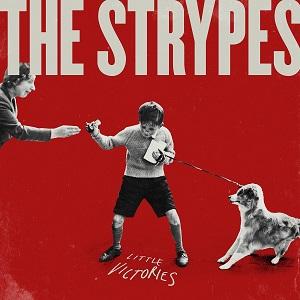 STRYPES / ストライプス / リトル・ヴィクトリーズ (CD+DVD)(デラックス盤)
