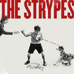 STRYPES / ストライプス / リトル・ヴィクトリーズ