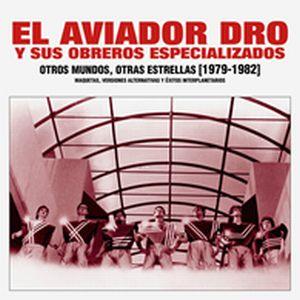AVIADOR DRO / OTROS MUNDOS, OTRAS ESTRELLAS (1979-1982) (2CD)