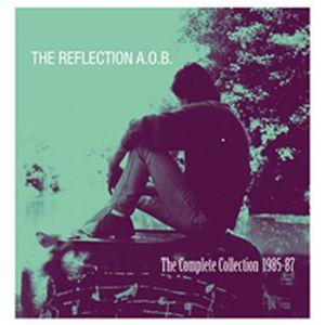 REFLECTION A.O.B. / リフレクション・エー・オー・ビー / COMPLETE COLLECTION 1985-1987 / コンプリート・コレクション 1985-1987