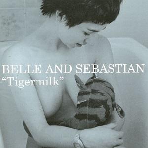 BELLE & SEBASTIAN / ベル・アンド・セバスチャン / タイガーミルク