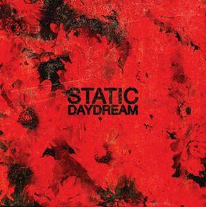 STATIC DAYDREAM / スタティック・デイドリーム / STATIC DAYDREAM / スタティック・デイドリーム