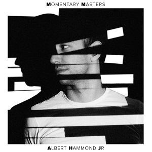 ALBERT HAMMOND JR / アルバート・ハモンド・ジュニア / MOMENTARY MASTERS
