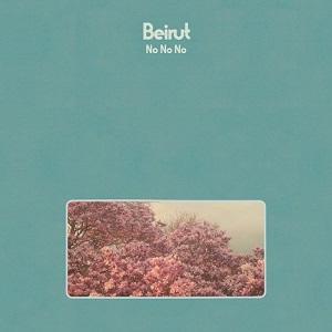 BEIRUT / ベイルート / NO NO NO / ノー・ノー・ノー