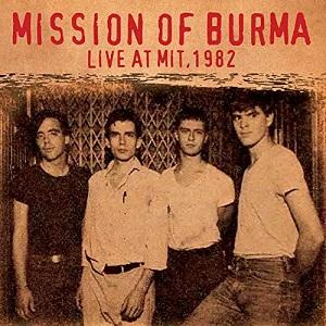 MISSION OF BURMA / ミッションオブバーマ / LIVE AT MIT, 1982