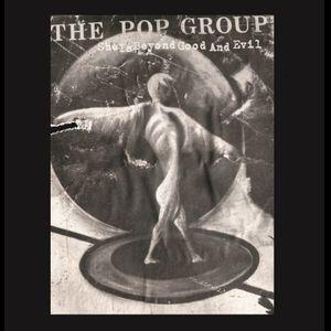 "POP GROUP / ポップ・グループ / SHE IS BEYOND GOOD AND EVIL / シー・イズ・ビヨンド・グッド・アンド・エヴィル (7"")"