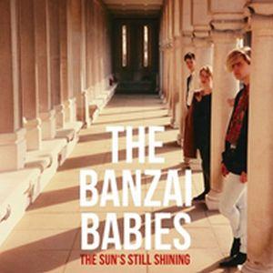 BANZAI BABIES / SUN'S STILL SHINING