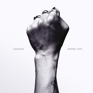 SAVAGES / サヴェージズ / ADORE LIFE