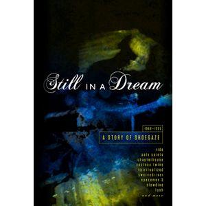 V.A. (SHOEGAZER) / STILL IN A DREAM  - A STORY OF SHOEGAZE 1988-1995 - (5CD) / スティル・イン・ア・ドリーム - ア・ストーリー・オブ・シューゲイズ 1988-1995 - (5CD)