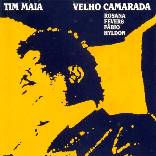 TIM MAIA / チン・マイア / VELHO CAMARADA