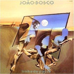 JOAO BOSCO ジョアン・ボスコ / LINHA DE PASSE