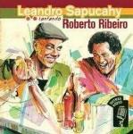 LEANDRO SAPUCAHY レアンドロ・サプカイ / OUTRA VOZES - LEANDRO SAPUCAHY CANTANDO ROBERTO RIBEIRO