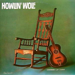HOWLIN' WOLF / ハウリン・ウルフ / HOWLIN' WOLF (AKA ROCKIN' CHAIR ALBUM) / ハウリン・ウルフ