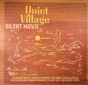 QUIET VILLAGE / クワイエット・ヴィレッジ / Silent Movie