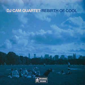 DJ CAM QUARTET / DJカム・カルテット / Rebirth Of Cool