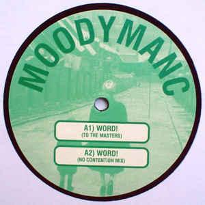 MOODYMANC / Word!