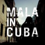 MALA / マーラ / Mala in Cuba