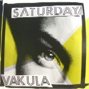 VAKULA / ヴァクラ / Saturday