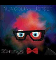 MUNGOLIAN JETSET / マンゴリアン・ジェットセット / Schlungs (LP)